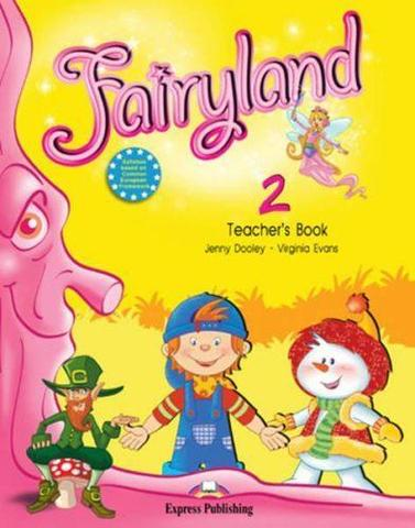 Fairyland 2. Teacher's Book. (with posters). Beginner. Книга для учителя
