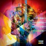 P!nk / Hurts 2B Human (CD)