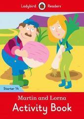 Martin and Lorna Activity Book - Ladybird Readers Starter Level 14