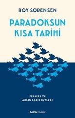 Paradoksun Kısa Tarihi-Felsefe ve Aklın Labirentleri