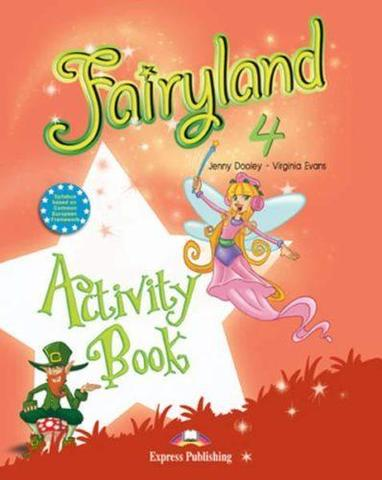 Fairyland 4. Activity Book. Beginner. Рабочая тетрадь