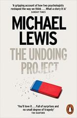 The Undoing Project: A Friendship That Changed Our Minds