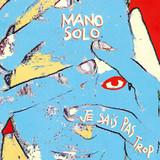 Mano Solo / Je Sais Pas Trop (LP)