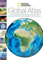 National Geographic Global Atlas : A Comprehensive Picture of the World Today