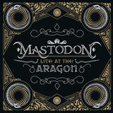 Mastodon / Live At The Aragon (CD+DVD)