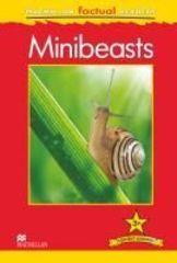 Macmillan Factual Reader Level 3+ Minibeasts