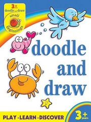 Small Beginnings: Doodle and Draw  3+