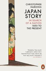 Japan Story : In Search of a Nation, 1850 to the Present