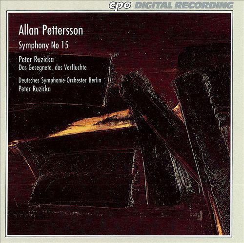 PETTERSSON, ALLAN: Deutsches Symphonie-Orchester Berlin – Symphony No 15