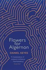 Flowers For Algernon : A Modern Literary Classic