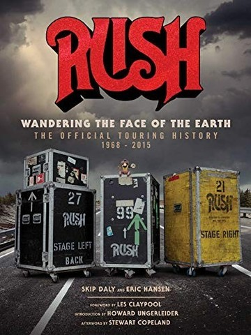DALY, HANSEN: Rush: Wandering the Face of the Earth: The Official Touring History