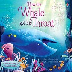 How the Whale Got His Throat  (PB) illustr.