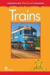 Macmillan Factual Reader Level 1+ Trains