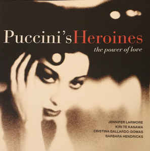 VARIOUS  ARTISTS: Puccini Heroines - The Power Of Love