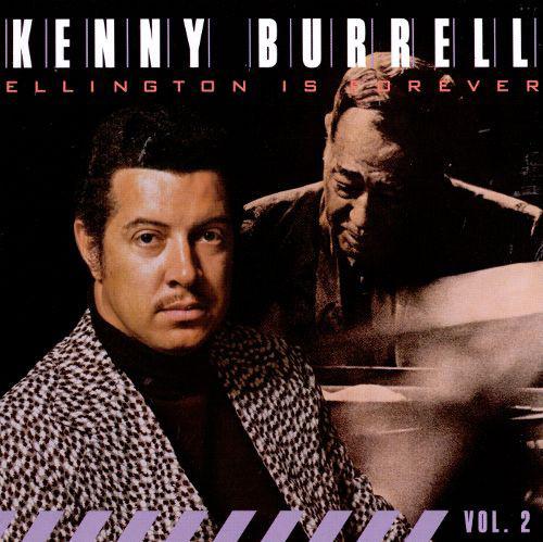 BURRELL, KENNY: Ellington Is Forever, Vol. 2