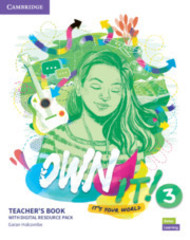 Own it! 3 Teacher's Book with Digital Resource ...