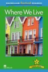 Macmillan Factual Reader Level 2+ Where We Live
