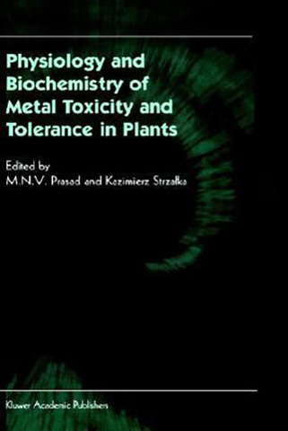 9781402004681 - Physiology and Biochemistry of Metal Toxicity and Tolerance in Plants