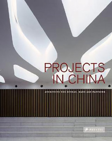 9783791339900 - Projects in China: Von Gerkan,Marg and Partners