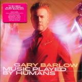 Gary Barlow / Music Played By Humans (CD)
