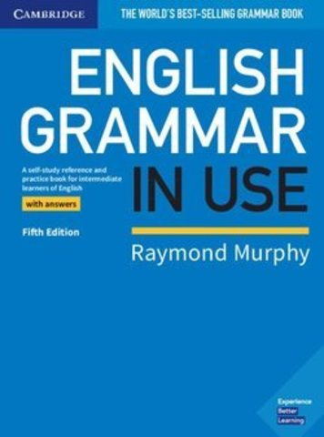 English Grammar in Use Book with Answers . A Self-study Reference and Practice Book for Intermediate Learners of English