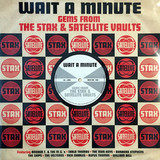 Сборник / Wait A Minute - Gems From The Stax & Satellite Vaults (LP)