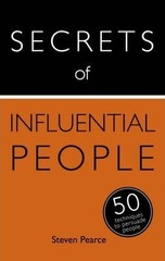 Secrets of Influential People : 50 Techniques to Persuade People