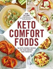 Keto Comfort Foods : 100 Keto-Friendly Recipes for Your Comfort-Food Favorites