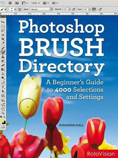 PhotoShop Brush Directory: A Beginner's Guide to 4,000 Selections and Settings