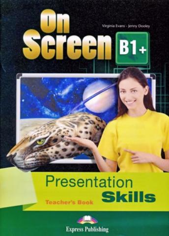 On Screen B1+. Presentation Skills Teacher's Book