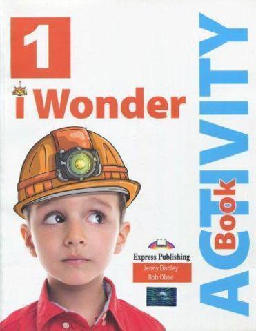 i-Wonder 1 - Activity book. Рабочая тетрадь с электронным приложением