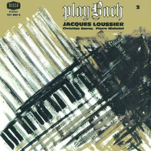 LOUSSIER, JACQUES: Play Bach Vol.3