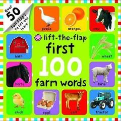 Lift-The-Flap First 100 Farm Words : First 100 Lift the Flap