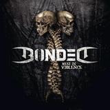 Bonded / Rest In Violence (LP)