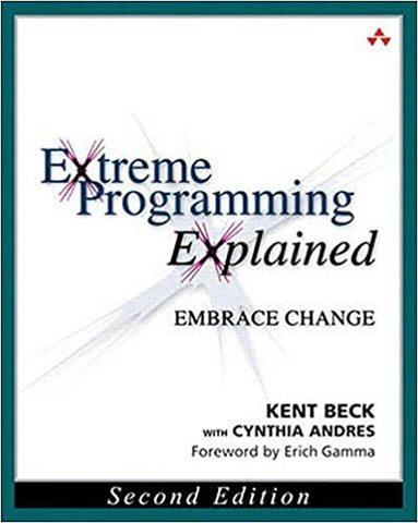 Книга Extreme Programming Explained: Embrace Change, Kent Beck, 2 edition купить