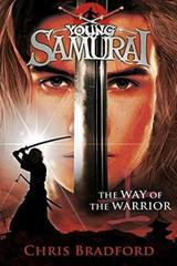 The way of the warrior( Young Samurai)