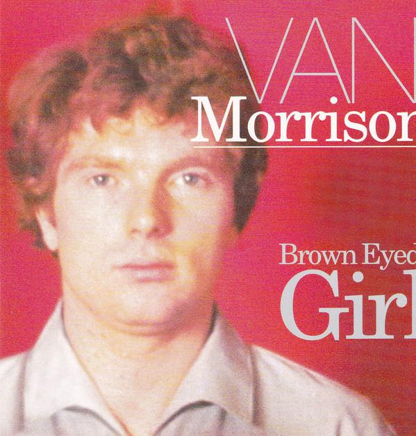 MORRISON, VAN: Brown Eyed Girl