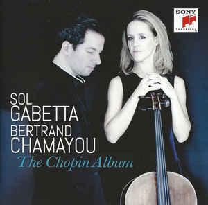 GABETTA, SOL; CHAMAYOU, BERTRAND:  The Chopin Album