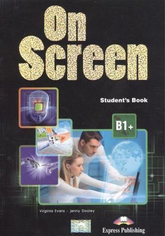 ON SCREEN B1+ Student's book (with Writing book) учебник c дополнительными материалами