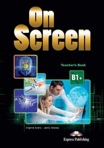 On Screen B1+. Teacher's Book  REVISED. Книга для учителя