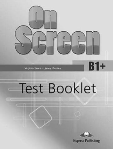 On Screen B1+. Test Booklet. Сборник тестовых заданий