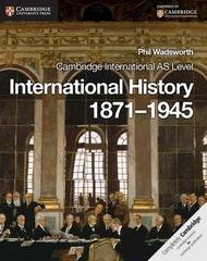 Cambridge International AS Level International History 1871-1945Coursebook