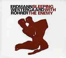 ERDMANN/WESTERGAARD/ROHRER: Sleeping With The Enemy