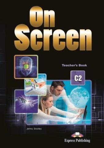 On screen C2 Teacher's book. Книга для учителя с доступом к электронному приложению Digibooks