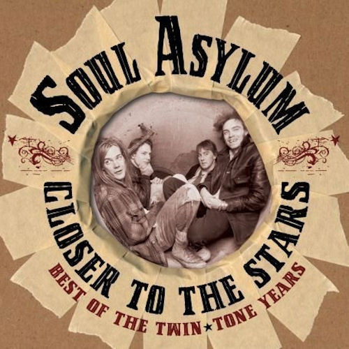 SOUL ASYLUM: Closer To The Stars - Best Of The Twin Tone Years
