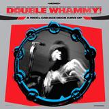 Сборник / Double Whammy! A 1960s Garage Rock Rave-Up (LP)