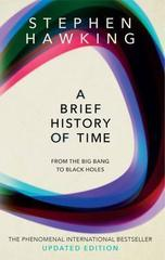 A Brief History Of Time : From Big Bang To Black Holes