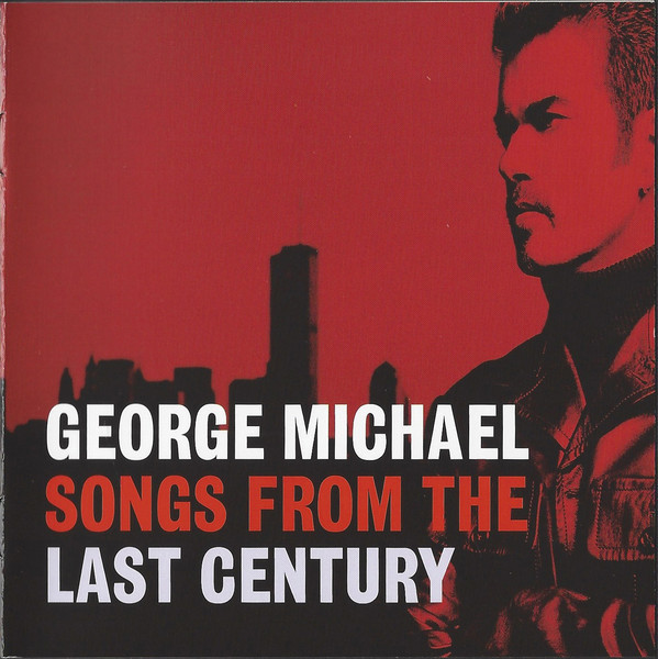 MICHAEL, GEORGE: Songs From The Last Century