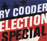 Ry Cooder / Election Special (CD)