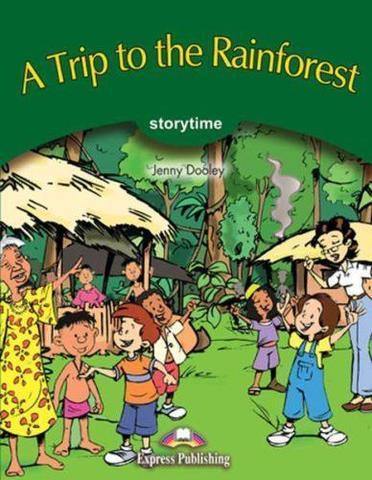 A Trip to the Rainforest.  Книга для чтения. Stage 3 (3-4 классы)
